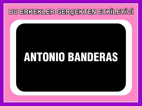 Antonio Banderas  Gitar kutusunda taşıdığı ve ustalıkla kullandığı silahlarıyla Meksika'yı birbirine katarken kim bilir ne çok genç kızın ve kadının kalplerini de fethetmişti!